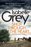 Shot Through the Heart (Grey Isabelle)(Paperback)