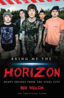 Bring Me the Horizon - Heavy Sounds from the Steel City (Welch Ben)(Paperback)