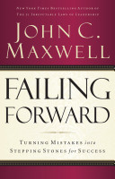 Failing Forward - Turning Mistakes into Stepping Stones for Success (Maxwell John C.)(Paperback)
