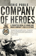 Company of Heroes - A Forgotten Medal of Honor and Bravo Company's War in Vietnam (Poole Eric)(Paperback)