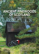 Ancient Pinewoods of Scotland - A Companion Guide (Bain Clifton)(Paperback)