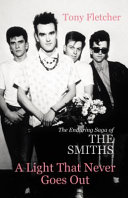 Light That Never Goes Out - The Enduring Saga of the Smiths (Fletcher Tony)(Paperback)
