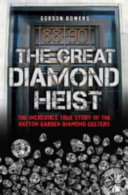 Great Diamond Heist - The Incredible True Story of the Hatton Garden Robbery (Bowers Gordon)(Paperback)