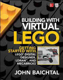 Building with Virtual LEGO: Getting Started with LEGO Digital Designer, Ldraw, and Mecabricks (Baichtal John)(Paperback)