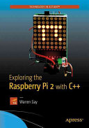 Exploring the Raspberry Pi 2 with C++ (Gay Warren)(Paperback)