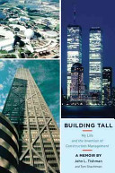 Building Tall - My Life and the Invention of Construction Management (Tishman John L.)(Pevná vazba)