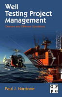 Well Testing Project Management - Onshore and Offshore Operations (Nardone Paul J.)(Pevná vazba)