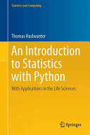 Introduction to Statistics with Python - With Applications in the Life Sciences (Haslwanter Thomas)(Pevná vazba)