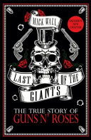Last of the Giants - The True Story of Guns N' Roses (Wall Mick)(Paperback)