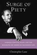 Surge of Piety - Norman Vincent Peale and the Remaking of American Religious Life (Lane Christopher)(Pevná vazba)
