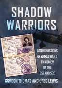 Shadow Warriors - Daring Missions of World War II by Women of the Oss and Soe (Gordon Thomas)(Pevná vazba)
