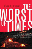 Worst of Times - How Life on Earth Survived Eighty Million Years of Extinctions (Wignall Paul B.)(Paperback)