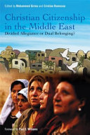 Christian Citizenship in the Middle East - Divided Allegiance or Dual Belonging?(Paperback)