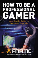 How to be a Professional Gamer - An Esports Guide to League of Legends (Fnatic)(Paperback)