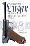 Luger - The Story of the World's Most Famous Handgun (Walter John)(Paperback)