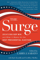 Surge - 2014's Big Gop Win and What it Means for the Next Presidential Election (Sabato Larry J.)(Pevná vazba)