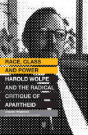 Race, Class and Power - Harold Wolpe and the Radical Critique of Apartheid (Friedman Steven)(Paperback)