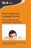 New Insights into Language Anxiety - Theory, Research and Educational Implications (Gkonou Christina)(Paperback)