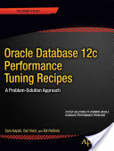 Oracle Database 12C Performance Tuning Recipes: A Problem-Solution Approach (Alapati Sam)(Paperback)
