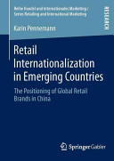 Retail Internationalization in Emerging Countries - The Positioning of Global Retail Brands in China (Pennemann Karin)(Paperback)