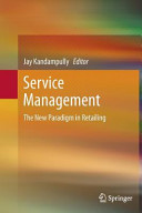 Service Management - The New Paradigm in Retailing (Kandampully Jay (Ph.D.))(Paperback)