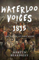 Waterloo Voices 1815 - The Battle at First Hand (Beardsley Martyn)(Paperback)