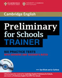 Preliminary for Schools Trainer Six Practice Tests with Answers, Teacher's Notes and Audio CDs (3) (Elliott Sue)(Mixed media product)