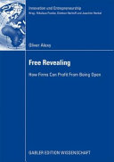 Free Revealing - How Firms Can Profit from Being Open (Alexy Oliver)(Paperback)