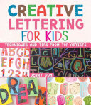 Creative Lettering for Kids - Techniques and Tips from Top Artists (Doh Jenny)(Paperback)