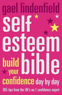Self-esteem Bible - Build Your Confidence Day by Day (Lindenfield Gael)(Paperback)