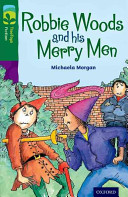 Oxford Reading Tree Treetops Fiction: Level 12: Robbie Woods and His Merry Men (Morgan Michaela)(Pap