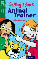 Oxford Reading Tree Treetops Fiction: Level 12 More Pack C: Shelley Holmes Animal Trainer (Morgan Michaela)(Paperback)