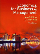 Economics for Business and Management (Griffiths Alan)(Paperback)