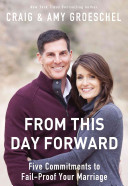 From This Day Forward - Five Commitments to Fail-Proof Your Marriage (Groeschel Craig)(Paperback)