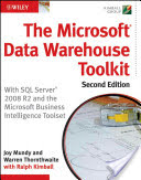 Microsoft Data Warehouse Toolkit - With SQL Server 2008 R2 and the Microsoft Business Intelligence T
