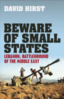 Beware of Small States - Lebanon, Battleground of the Middle East (Hirst David)(Paperback)