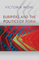 Euripides and the Politics of Form (Wohl Victoria)(Pevná vazba)