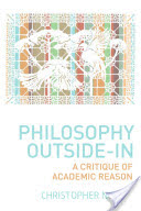 Philosophy Outside-in - A Critique of Academic Reason (Norris Christopher)(Pevná vazba)