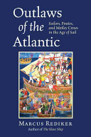 Outlaws of the Atlantic - Sailors, Pirates, and Motley Crews in the Age of Sail (Rediker Marcus)(Paperback)