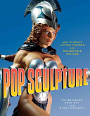 Pop Sculpture - How to Create Action Figures and Collectible Statues (Bruckner Tim)(Paperback)
