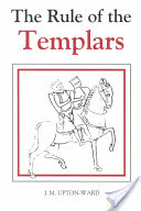 Rule of the Templars - The French Text of the Rule of the Order of the Knights Templar (Upton-Ward J.M.)(Pevná vazba)