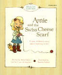 Annie and the Swiss Cheese Scarf - Deluxe Gift Set (Dakos Alana)(Multiple copy pack)