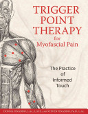 Levně Trigger Point Therapy for Myofascial Pain - The Practice of Informed Touch (Finando Donna (Donna Finando))(Paperback)