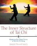 Inner Structure of Tai Chi - Mastering the Classic Forms of Tai Chi Chi Kung (Chia Mantak)(Paperback