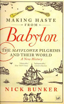 Making Haste from Babylon - The Mayflower Pilgrims and Their World: A New History (Bunker Nick)(Paperback)
