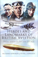 Heroes and Landmarks of British Aviation - from Airships to the Jet Age (Edwards Peter J.)(Pevná vazba)