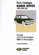 Range Rover Parts Catalogue 1995-2001 MY - Covers: 4.0 and 4.6 Litre V8 Petrol Plus the Diesel BMW 2.5 Litre(Paperback)