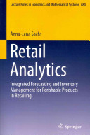Retail Analytics - Integrated Forecasting and Inventory Management for Perishable Products in Retailing (Sachs Anna-Lena)(Paperback)