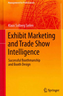 Exhibit Marketing and Trade Show Intelligence - Successful Boothmanship and Booth Design (Solberg So