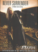 Saxon - Never Surrender (or Nearly Good Looking) - An Autobiography (Byford Biff)(Paperback)